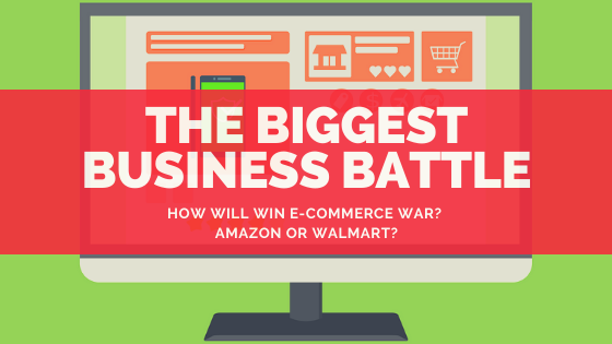 Amazon and Walmart Business War