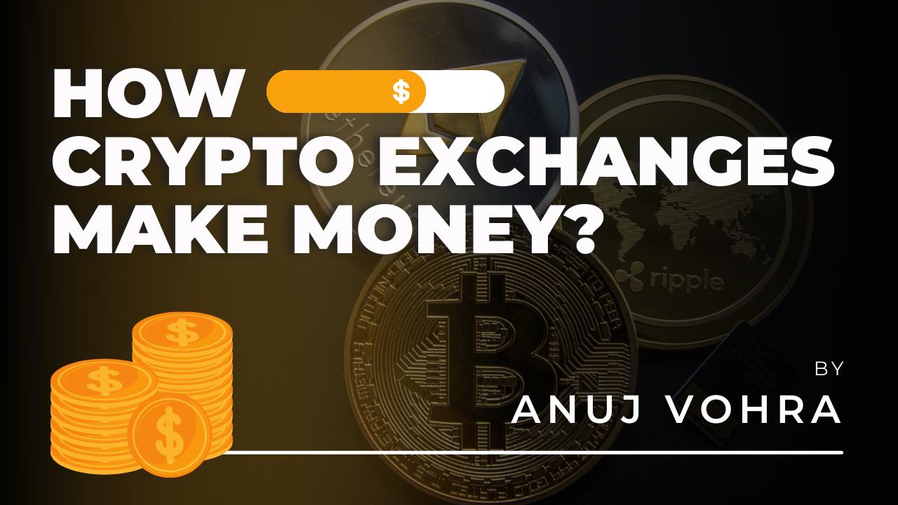 How Crypto Exchanges Make Money