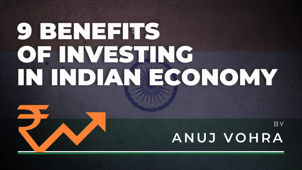 Benefits of Investing in Indian Economy